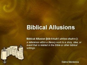 Biblical Allusions Biblical Allusion biblikuh l uhloozhuh n