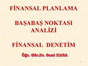 FNANSAL PLANLAMA BAABA NOKTASI ANALZ FNANSAL DENETM 1