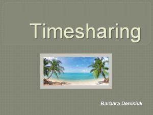 Timesharing Barbara Denisiuk Podstawa prawna USTAWA z dnia