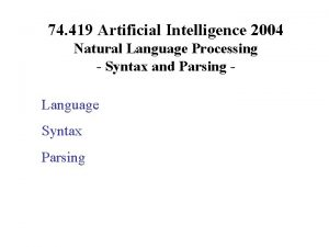 74 419 Artificial Intelligence 2004 Natural Language Processing