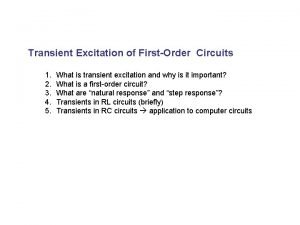Transient Excitation of FirstOrder Circuits 1 2 3
