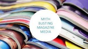 MYTH BUSTING MAGAZINE MEDIA MYTH PEOPLE IN GROWTH
