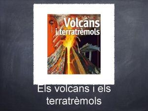 Els volcans i els terratrmols Els volcans Sn