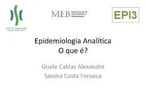 EPI 3 Epidemiologia Analtica O que Gisele Caldas
