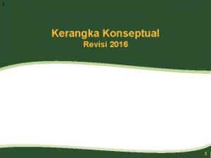 1 Kerangka Konseptual Revisi 2016 1 Agenda Pengantar