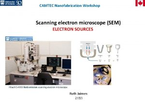 CAMTEC Nanofabrication Workshop Scanning electron microscope SEM ELECTRON