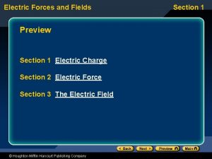 Electric Forces and Fields Preview Section 1 Electric