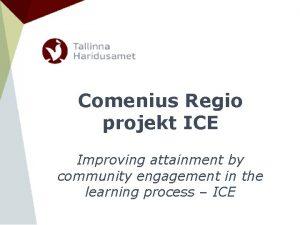 Comenius Regio projekt ICE Improving attainment by community