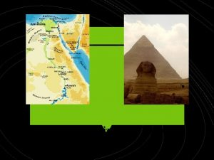 Ancient Civilizations Egypt Geography Environment On which continent