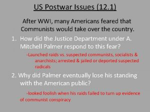 US Postwar Issues 12 1 After WWI many