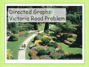 Directed Graphs Victoria Road Problem 1 Directed graph