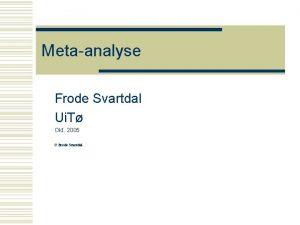 Metaanalyse Frode Svartdal Ui T Okt 2005 Frode