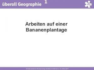 1 Arbeiten auf einer Bananenplantage sterreichischer Bundesverlag Schulbuch