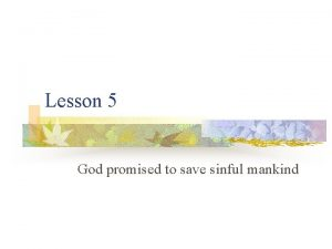 Lesson 5 God promised to save sinful mankind