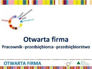 Otwarta firma Pracownik przedsibiorca przedsibiorstwo OTWARTA FIRMA Idea