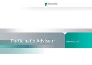 Participatie Adviseur ABN AMRO Bank N V Visie