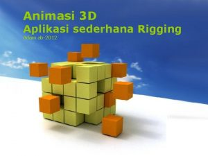 Animasi 3 D Aplikasi sederhana Rigging Adam ab2012