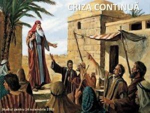 CRIZA CONTINU Studiul pentru 14 noiembrie 2015 Rspunsul