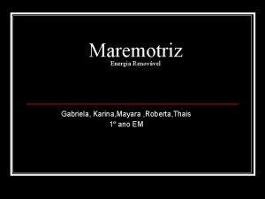 Maremotriz Energia Renovvel Gabriela Karina Mayara Roberta Thais