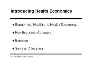 Introducing Health Economics Economics Health and Health Economics