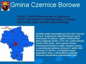 Gmina Czernice Borowe ley w pnocnej czci wojewdztwa