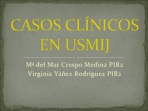 CASOS CLNICOS EN USMIJ M del Mar Crespo
