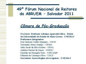49 Frum Nacional de Reitores da ABRUEM Salvador