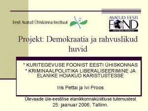 Projekt Demokraatia ja rahvuslikud huvid KURITEGEVUSE FOONIST EESTI