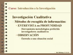 Curso Introduccin a la Investigacin Cualitativa Mtodos de