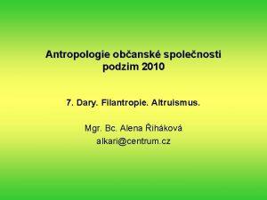 Antropologie obansk spolenosti podzim 2010 7 Dary Filantropie