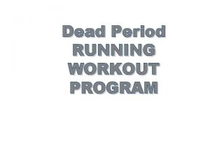 Dead Period RUNNING WORKOUT PROGRAM Dynamic Warm Up