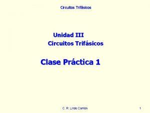 Circuitos Trifsicos Unidad III Circuitos Trifsicos Clase Prctica