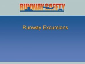 Runway Excursions Runway Excursion 2000 RSIPP Worldwide runway