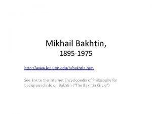 Mikhail Bakhtin 1895 1975 http www iep utm
