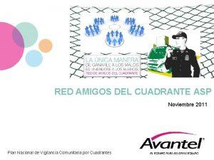 RED AMIGOS DEL CUADRANTE ASP Noviembre 2011 Plan
