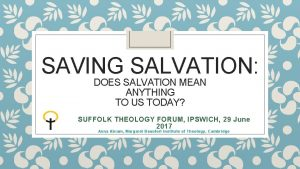 SAVING SALVATION DOES SALVATION MEAN ANYTHING TO US