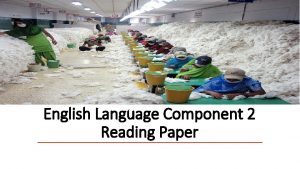 English Language Component 2 Reading Paper What does
