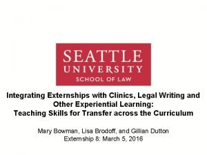 Integrating Externships with Clinics Legal Writing and Other