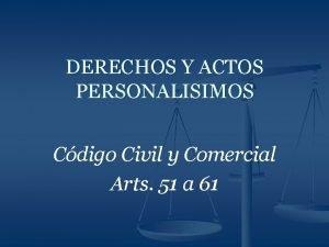 DERECHOS Y ACTOS PERSONALISIMOS Cdigo Civil y Comercial
