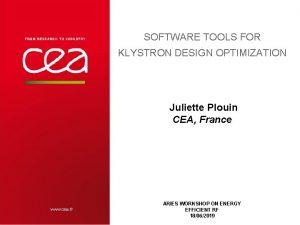SOFTWARE TOOLS FOR KLYSTRON DESIGN OPTIMIZATION Juliette Plouin