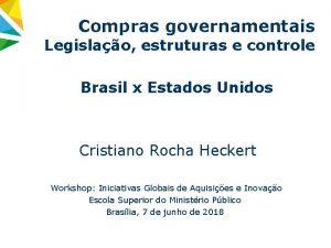 Compras governamentais Legislao estruturas e controle Brasil x
