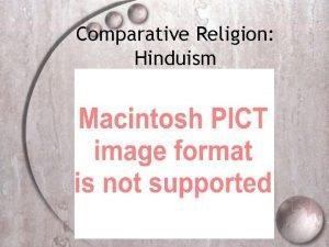 Comparative Religion Hinduism Hindusim Worlds third largest religion