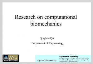 Research on computational biomechanics Qinghua Qin Department of