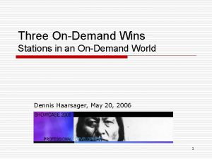 Three OnDemand Wins Stations in an OnDemand World