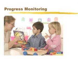Progress Monitoring Advance Organizer Overview of progress monitoring