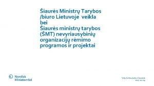 iaurs Ministr Tarybos biuro Lietuvoje veikla bei iaurs