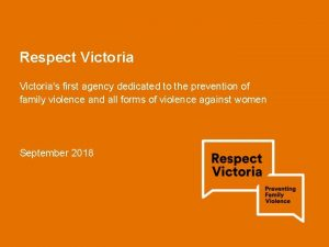 Respect Victorias first agency dedicated to the prevention