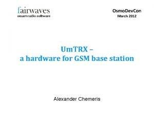 Osmo Dev Con March 2012 smart radio software