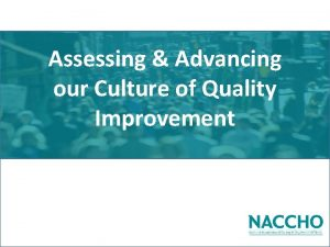 Assessing Advancing our Culture of Quality Improvement Objectives