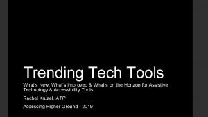 Trending Tech Tools Whats New Whats Improved Whats